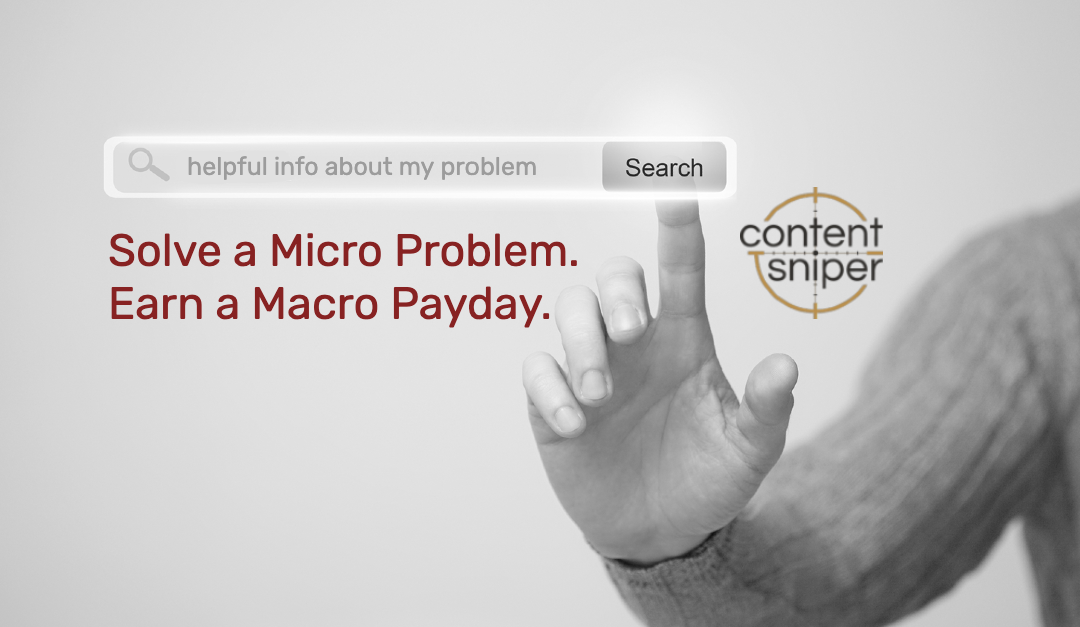 Solve a Micro Problem. Earn a Macro Payday.